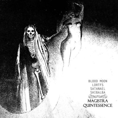 BLOOD MOON/SHIBALBA/LIKE DRONE RAZORS THROUGH FLESH SPHERE/SATANAEL - MAGICA QUINTESSENCE SPLIT
